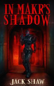 In Makr's Shadow